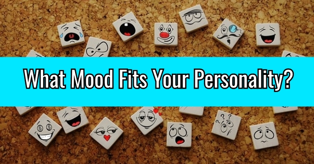 What Mood Fits Your Personality?