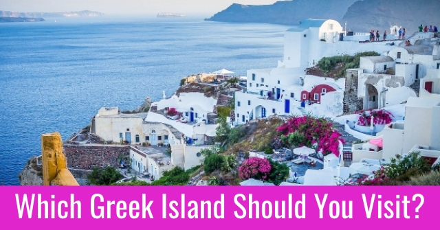 Which Greek Island Should You Visit?