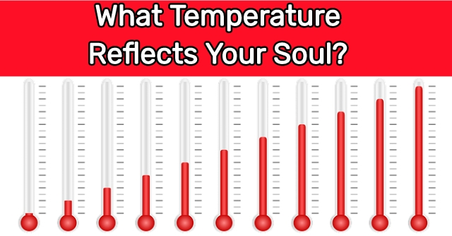 What Temperature Reflects Your Soul?