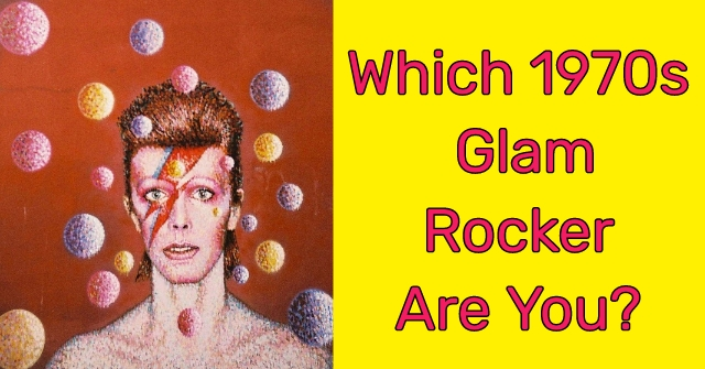 Which 1970s Glam Rocker Are You?