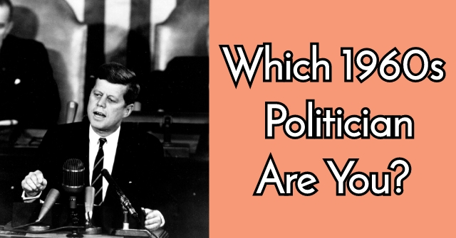 Which 1960s Politician Are You?