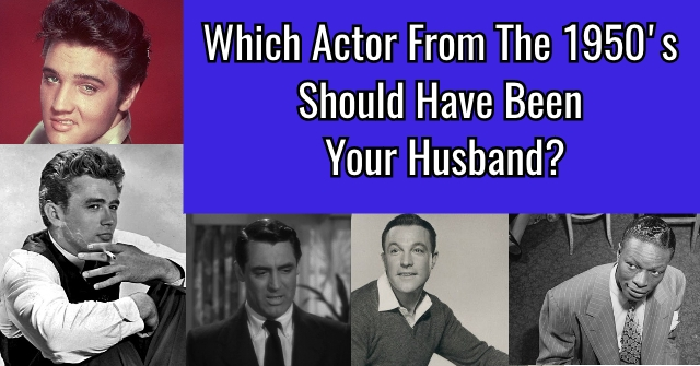 Which Actor From The 1950's Should Have Been Your Husband?