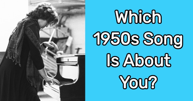 Which 1950s Song is About You?