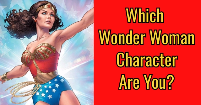 Which Wonder Woman Character Are You?