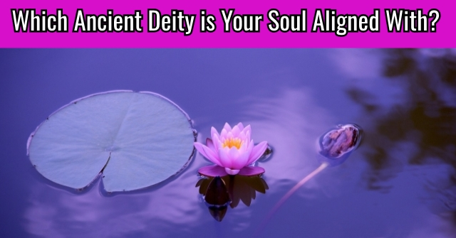 Which Ancient Deity is Your Soul Aligned With?