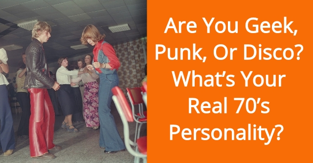 Are You Geek, Punk, Or Disco? What's Your Real 70's Personality?