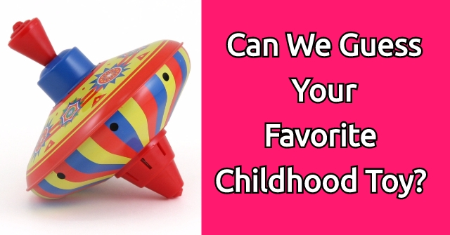 Can We Guess Your Favorite Childhood Toy Based On Your Age?