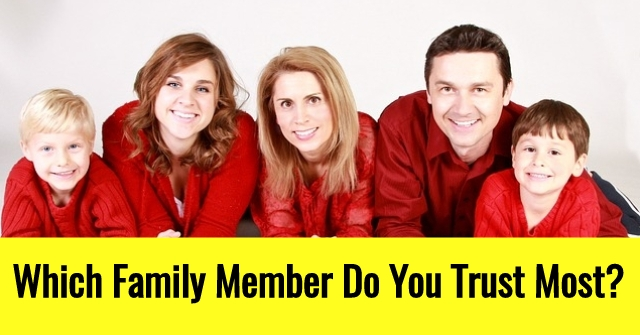 Which Family Member Do You Trust Most?