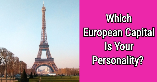 Which European Capital Is Your Personality?