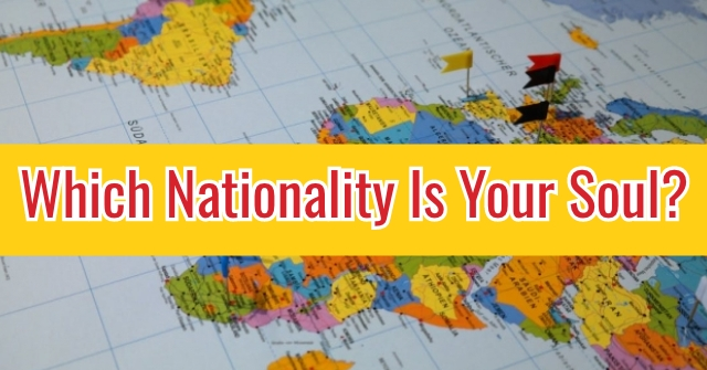 Which Nationality Is Your Soul?