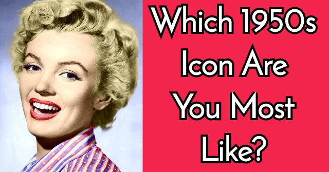 Which 1950s Icon Are You Most Like?