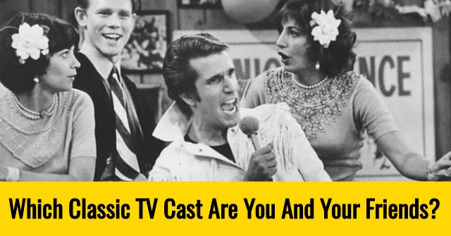 Which Classic TV Cast Are You And Your Friends?