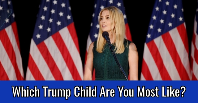 Which Trump Child Are You Most Like?