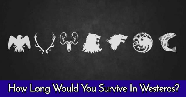 How Long Would You Survive In Westeros?
