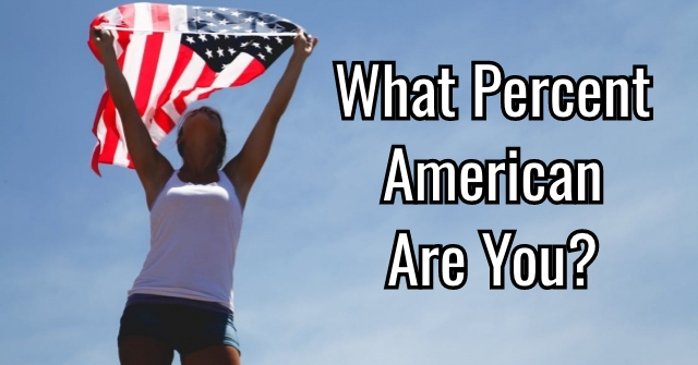 What Percent American Are You?