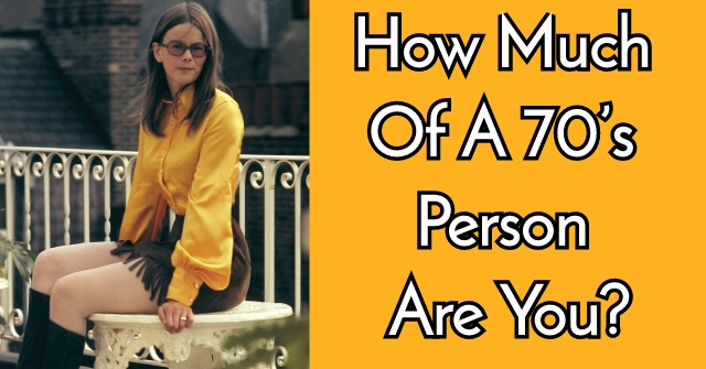 How Much Of A 70's Person Are You?