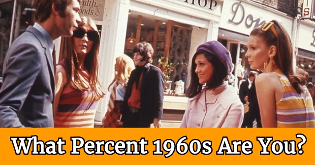 What Percent 1960s Are You?