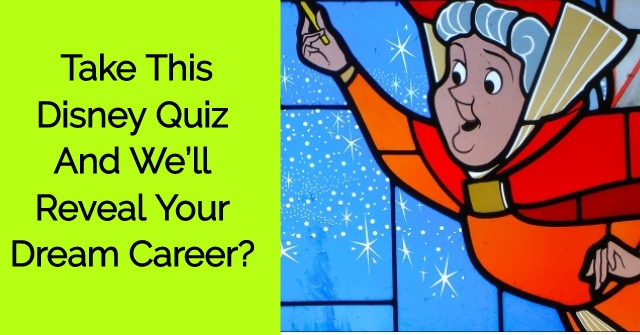 Take This Disney Quiz And We'll Reveal Your Dream Career?