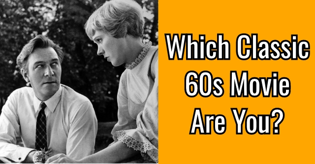 Which Classic 60s Movie Are You?