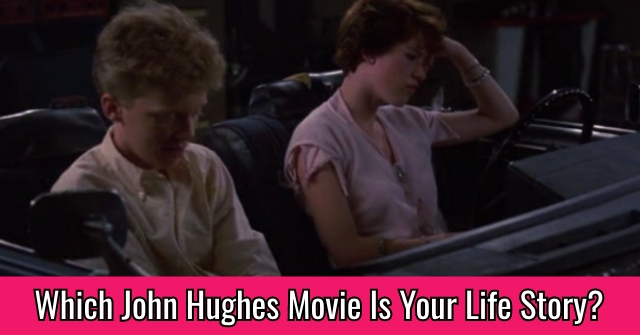Which John Hughes Movie Is Your Life Story?