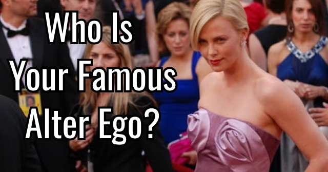 Who Is Your Famous Alter Ego?