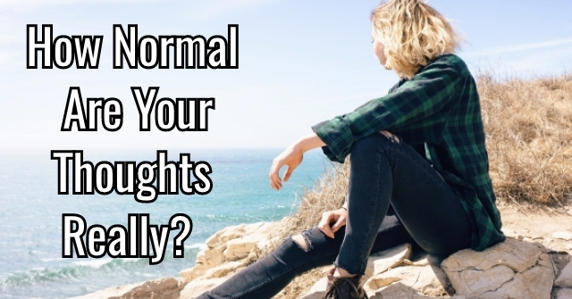 How Normal Are Your Thoughts Really?