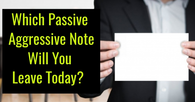 Which Passive Aggressive Note Will You Leave Today?