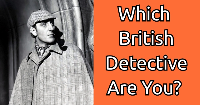 Which British Detective Are You?