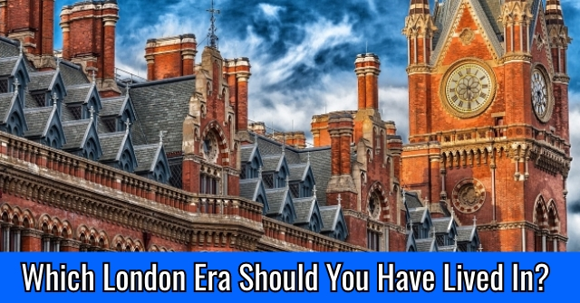 Which London Era Should You Have Lived In?