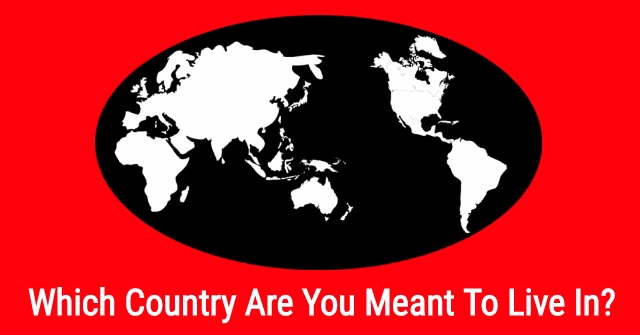 Which Country Are You Meant To Live In?