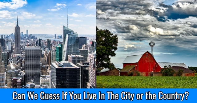 Can We Guess If You Live In The City or the Country?