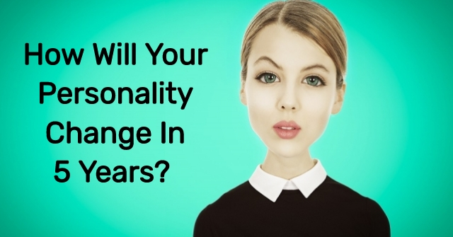 How Will Your Personality Change In 5 Years?