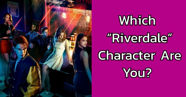 "Which ""Riverdale"" Character Are You?"