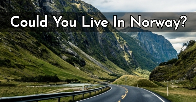 Could You Live In Norway?