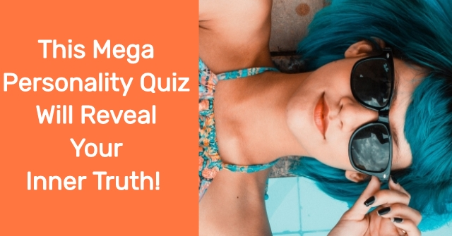 This Mega Personality Quiz Will Reveal Your Inner Truth!
