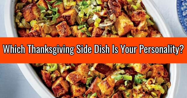 Which Thanksgiving Side dish is Your Personality?