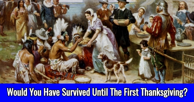 Would You Have Survived Until The First Thanksgiving?