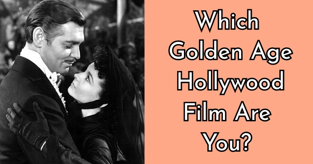 Which Golden Age Hollywood Film Are You?