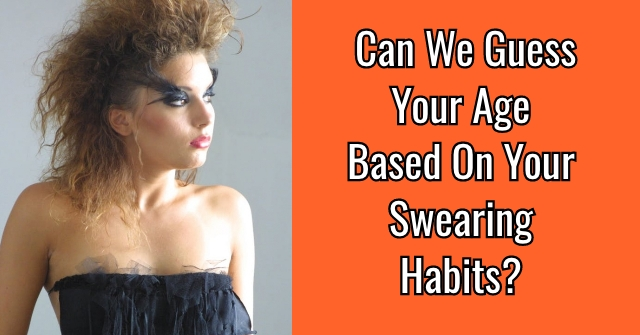 Can We Guess Your Age Based On Your Swearing Habits?