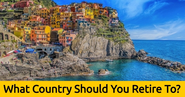 What Country Should You Retire To?