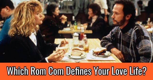 Which Rom Com Defines Your Love Life?
