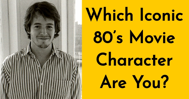 Which Iconic 80's Movie Character Are You?