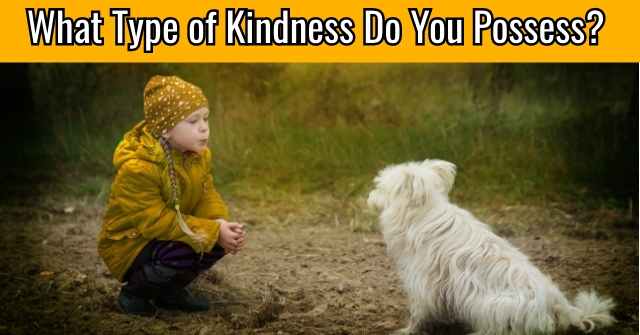 What Type of Kindness Do You Possess?