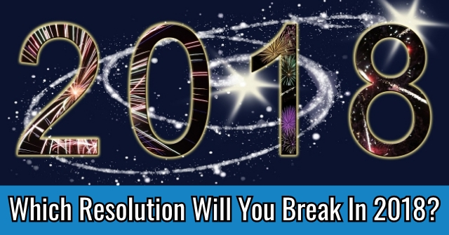 Which Resolution Will You Break In 2018?