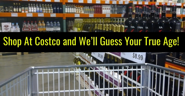 Shop At Costco and We'll Guess Your True Age!