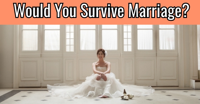 Would You Survive Marriage? | QuizDoo