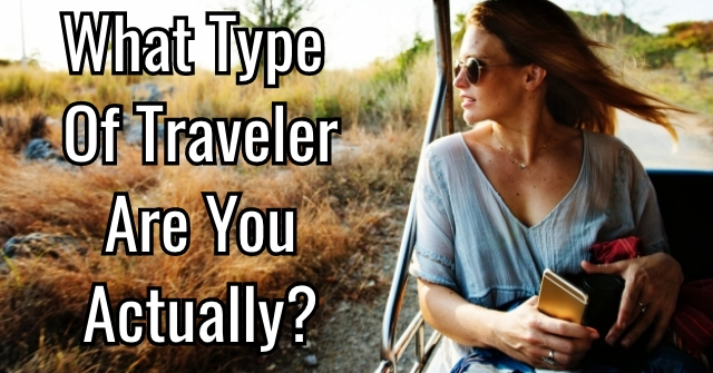 What Type of Traveler Are You Actually?