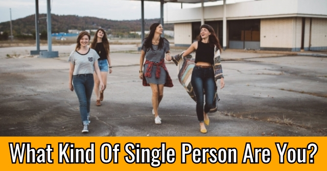 What Kind Of Single Person Are You?