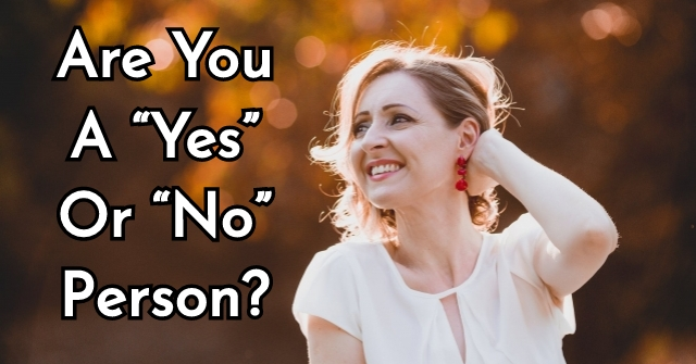 "Are You A ""Yes"" Or ""No"" Person?"