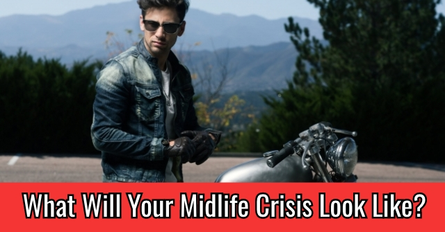 What Will Your Midlife Crisis Look Like?